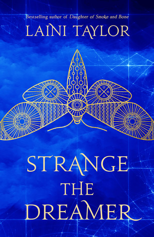 Strange the Dreamer by Lani Taylor, March 2017, Hodder & Stoughton, RRP$19.99 AUD